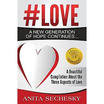 Love  A  New Generation of Hope Continues... by Sechesky & Anita