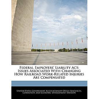 Federale werkgevers aansprakelijkheidskwesties Act gekoppeld wijzigen hoe Railroad gerekend verwondingen worden gecompenseerd door de Verenigde Staten regering verantwoording