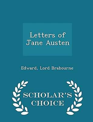Letters of Jane Austen  Scholars Choice Edition by Edward