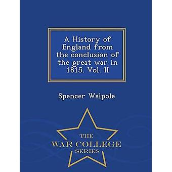 A History of England from the conclusion of the great war in 1815. Vol. II  War College Series by Walpole & Spencer