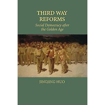 Third Way Reforms by Huo & Jingjing