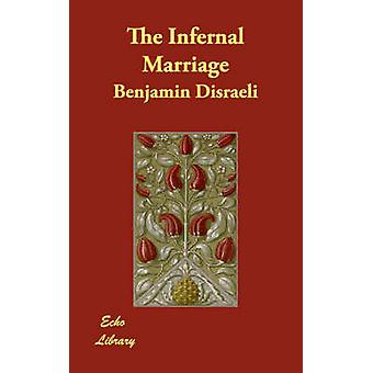 The Infernal Marriage by Disraeli & Benjamin