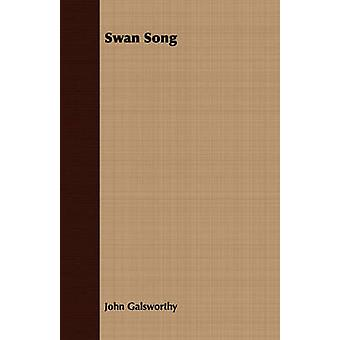 Swan Song by Galsworthy & John & Sir