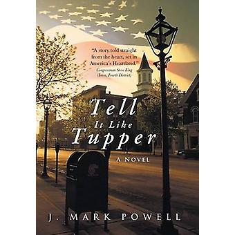 Tell It Like Tupper by Powell & J. Mark