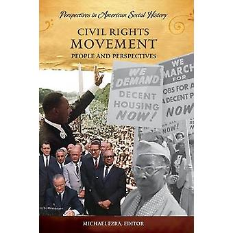 Civil Rights Movement  People and Perspectives by Edited by Michael Ezra
