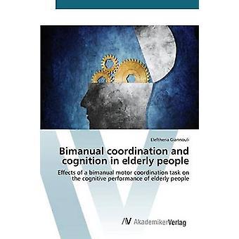 Bimanual coördinatie en cognitie in ouderen door Giannouli Eleftheria