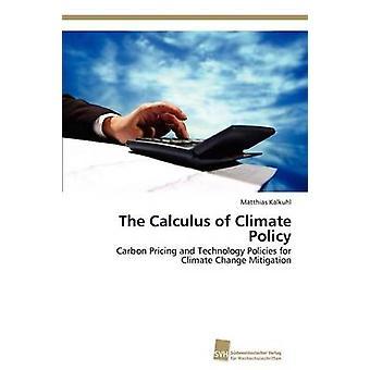 De Calculus van klimaatbeleid door Kalkuhl Matthias
