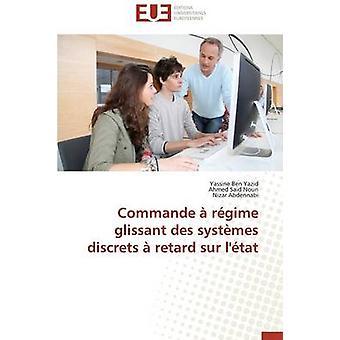Commande  rgime glissant des systmes discrets  retard sur ltat by Collectif