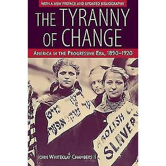 De tirannie van verandering - Amerika in the Progressive Era - 1890-1920 (Ne