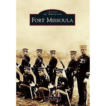 Fort Missoula by Tate Jones - 9780738599557 Book