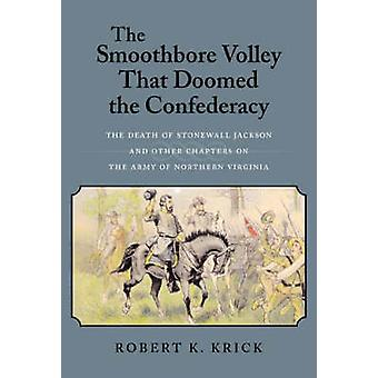 The Smoothbore Volley That Doomed the Confederacy - The Death of Stone