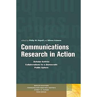 Communications Research in Action - Scholar-Activist Collaborations fo