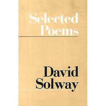 Selected Poems by David Solway - 9780919890367 Book