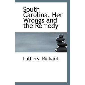 South Carolina. Her Wrongs and the Remedy by Lathers Richard - 978111