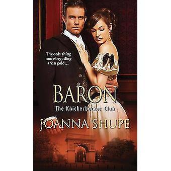 Baron by Joanna Shupe - 9781420139860 Book