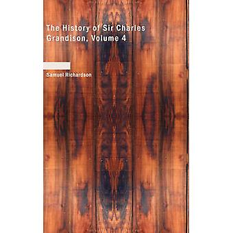 The History of Sir Charles Grandison - Volume 4 by Samuel Richardson