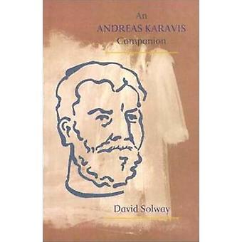 An Andreas Karavis Companion by David Solway - 9781550651324 Book