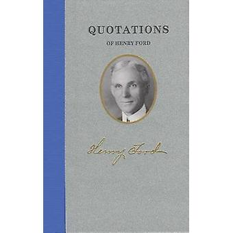 Quotations of Henry Ford by Henry Ford - 9781557099488 Book