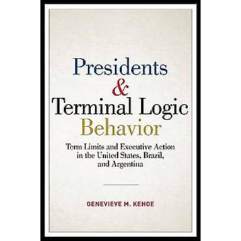 Presidents and Terminal Logic Behavior - Term Limits and Executive Act