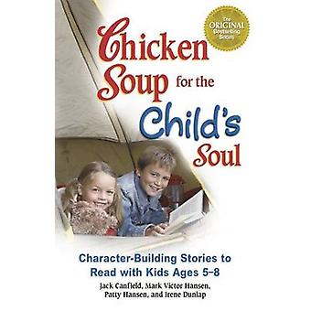 Chicken Soup for the Child's Soul - Character-Building Stories to Read