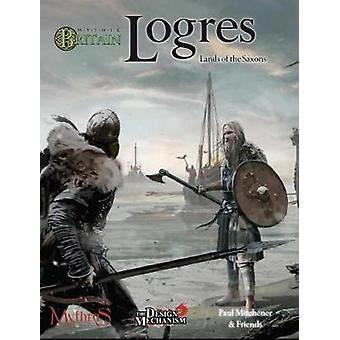 Mythic Britain Logres - Lands of the Saxons by Paul Mitchener - 978191