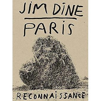 Jim Dine - Paris Reconnaissance by Jim Dine - 9783958293885 Book