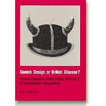 Danish Design or British Disease? - Danish Economic Crisis Policy 1974