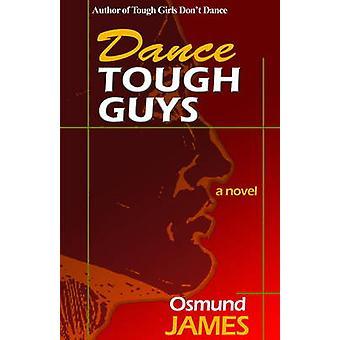 Dance Tough Guys by Osmund James - 9789768184979 Book