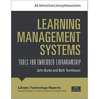 Learning Management Systems - Tools for Embedded Librarianship by John