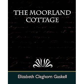 The Moorland Cottage by Elizabeth Cleghorn Gaskell & Cleghorn Gas