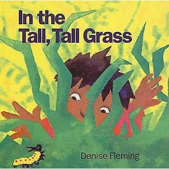 In the Tall - Tall Grass by Denise Fleming - 9780780747517 Book