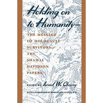 Holde på HumanityThe melding av Holocaust overlevende Shamai Davidson avisene av Elsie & Robert