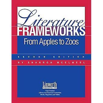Literature FrameworksFrom Apples to Zoos by McElmeel & Sharron L.