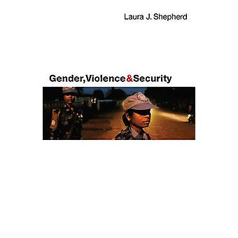 Gender Violence and Security Discourse als Praxis von Laura Shepherd