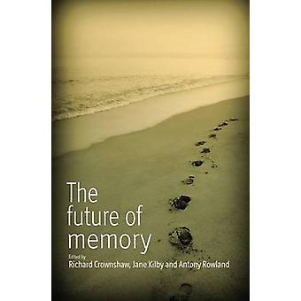 The Future of Memory by Crownshaw & Richard