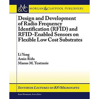Design and Development of RFID and RFIDEnabled Sensors on Flexible Low Cost Substrates by Yang & Li