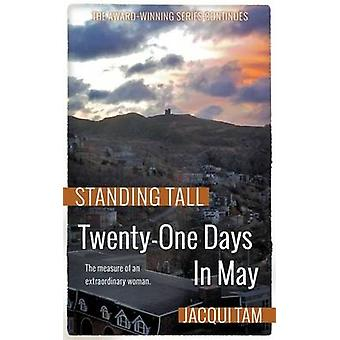 TwentyOne Days In May Standing Tall Book Two by Tam & Jacqui