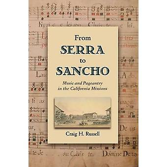 Von Serra bis Sancho Music and Pageantry in the California Missions von Russell & Craig H.