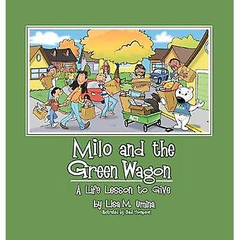 Milo and the Green Wagon A Life Lesson to Give by Umina & Lisa M.