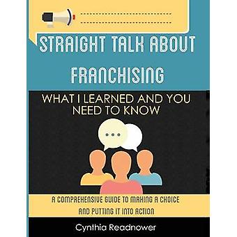 Straight Talk About Franchising What I Learned and You Need to Know by Readnower & Cynthia