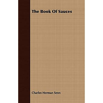 The Book Of Sauces by Senn & Charles Herman