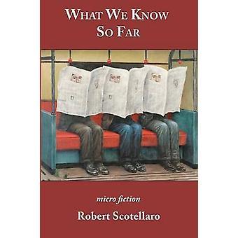 What We Know So Far by Scotellaro & Robert