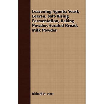 Leavening Agents Yeast Leaven SaltRising Fermentation Baking Powder Aerated Bread Milk Powder by Hart & Richard N.