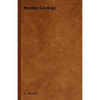 Marine Geology by Kuenen & H.