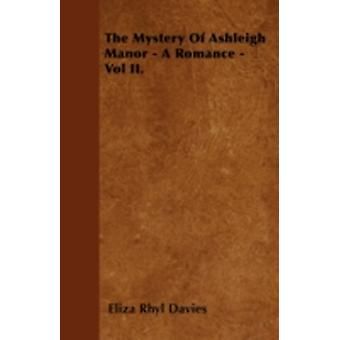 The Mystery Of Ashleigh Manor  A Romance  Vol II. by Davies & Eliza Rhyl