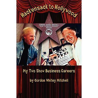 Hackensack to Hollywood by Mitchell & Gordon Whitey