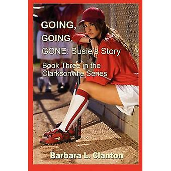 Going Going Gone  Susies Story by Clanton & Barbara L.