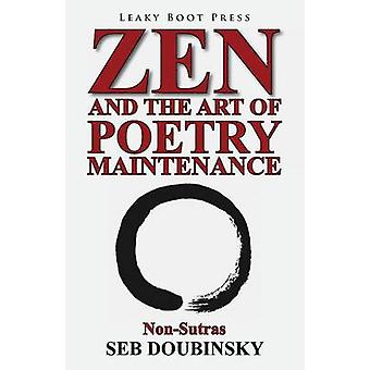 Zen and the Art of Poetry Maintenance NonSutras by Doubinsky & Seb