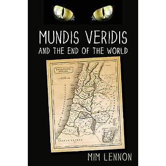 Mundis Veridis and the End of the World by Lennon & Mim
