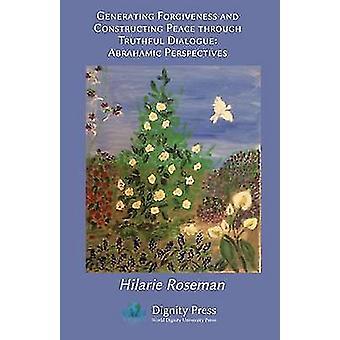Generating Forgiveness and Constructing Peace by Roseman & Hilarie